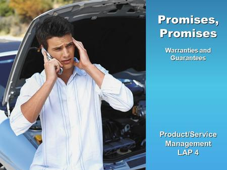 Product/Service Management LAP 4 Promises, Promises Warranties and Guarantees.