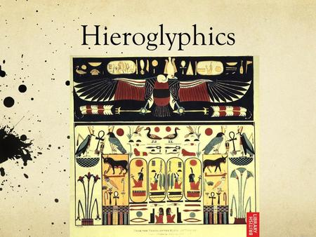 Hieroglyphics. What are hieroglyphics? Ancient Egyptian writing style-one of the world first forms of writing! The earliest known examples are from 3300.