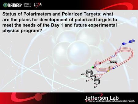 Status of Polarimeters and Polarized Targets: what are the plans for development of polarized targets to meet the needs of the Day 1 and future experimental.