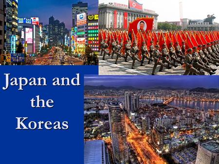 Japan and the Koreas. Location East Asia East Asia Eastern Hemisphere Eastern Hemisphere.