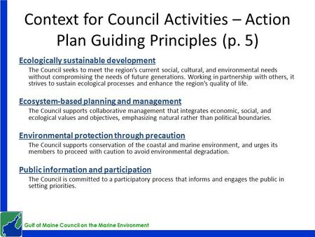 Gulf of Maine Council on the Marine Environment Context for Council Activities – Action Plan Guiding Principles (p. 5) Ecologically sustainable development.