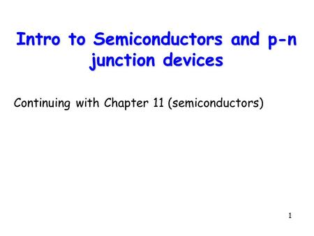 Intro to Semiconductors and p-n junction devices