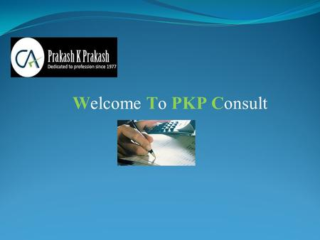 Welcome To PKP Consult. About PKP Consult We are a Chartered Accountants firm registered under Rules 190 of Chartered Accountant Act, 1949 since 1977.