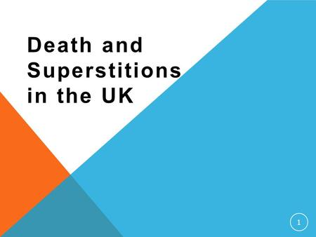 Death and Superstitions in the UK 1. Death 2 Approaching death Sometimes the possibility of death is a taboo subject, but it can help the dying person.