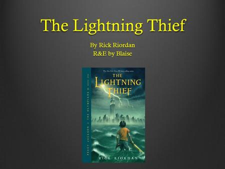 The Lightning Thief By Rick Riordan R&E by Blaise.