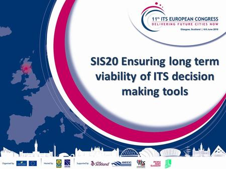SIS20 Ensuring long term viability of ITS decision making tools.