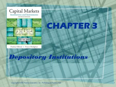 Copyright © 2009 Pearson Education, Inc. Publishing as Prentice Hall.1 CHAPTER 3 Depository Institutions.
