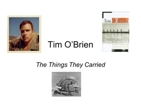 tim obrien rhetorical strategies in the things they carried Everything you need to know about the tone of tim o'brien's the things they carried, written by experts with you in mind.