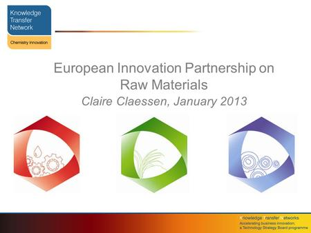 European Innovation Partnership on Raw Materials Claire Claessen, January 2013.