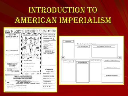 Introduction to American Imperialism. Complete the lecture notes template.