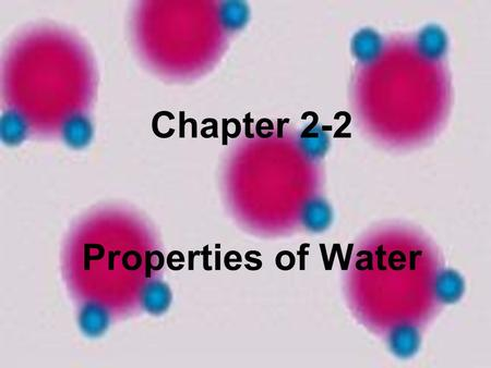 Chapter 2-2 Properties of Water. Why is Earth called the blue planet Covered by water.