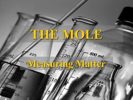 THE MOLE Measuring Matter. What is a mole? In Chemistry, a mole is the unit used to measure the amount of a substance represented by the coefficient in.