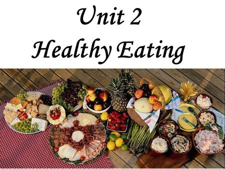 Unit 2 Healthy Eating. Three Things We Can't Live Without waterair food.
