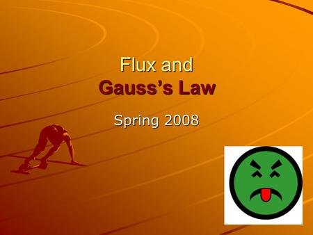 Flux and Gauss's Law Spring 2008. Last Time: Definition – Sort of – Electric Field Lines DIPOLE FIELD LINK CHARGE.