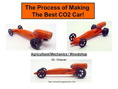 The Process of Making The Best CO2 Machine!  Agricultural Mechanics / Woodshop Mr. Weaver The Process of Making The Best.