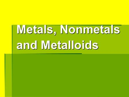 Metals, Nonmetals and Metalloids. Coloring in the Periodic Table.