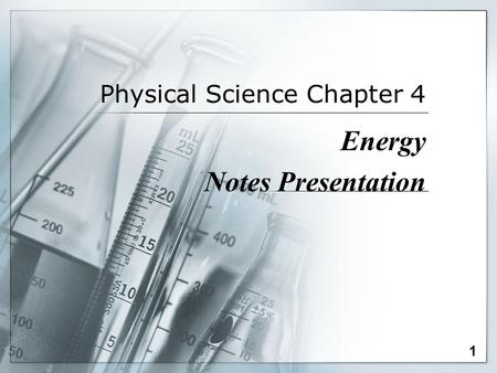 Physical Science Chapter 4 Energy Notes Presentation 1.