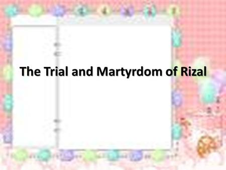 The Trial and Martyrdom of Rizal