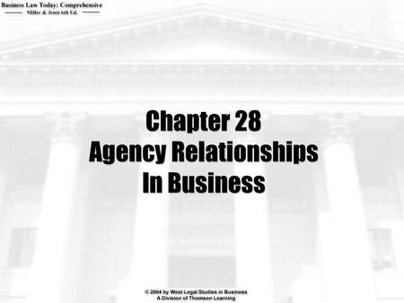 Chapter 28 Agency Relationships In Business. 2  What is the difference between an employee and an independent contractor?  What duty to agents and principals.
