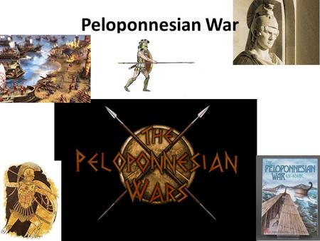 Peloponnesian War. What was it? Name given to the long series of conflicts between Athens and Sparta that lasted from 431 until 404 BC.