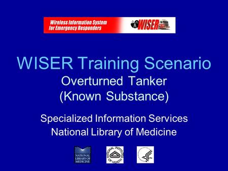 WISER Training Scenario Overturned Tanker (Known Substance) Specialized Information Services National Library of Medicine.
