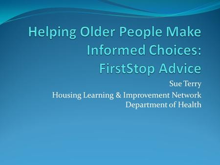 Sue Terry Housing Learning & Improvement Network Department of Health.