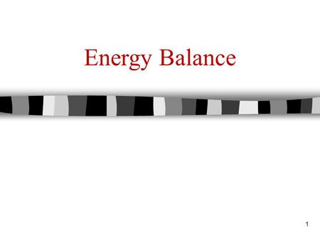 Energy Balance 1. Concerned with energy changes and energy flow in a chemical process. Conservation of energy – first law of thermodynamics i.e. accumulation.