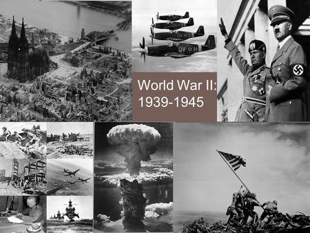 World War II: 1939-1945. Who? AlliesAxis Great Britain Soviet Union United States December 7, 1941 Pearl Harbor France China Germany Italy Japan.