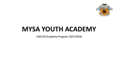 MYSA YOUTH ACADEMY U9/U10 Academy Program 2017/2018.