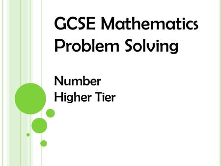 GCSE Mathematics Problem Solving Number Higher Tier.