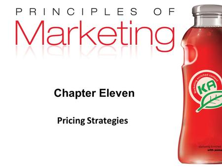 Chapter 11- slide 1 Copyright © 2009 Pearson Education, Inc. Publishing as Prentice Hall Chapter Eleven Pricing Strategies.