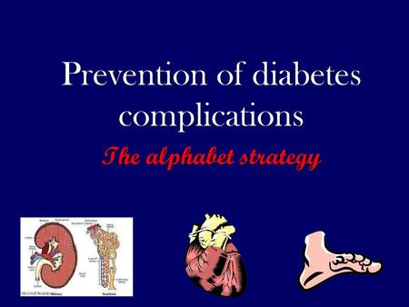 Prevention of diabetes complications The alphabet strategy.