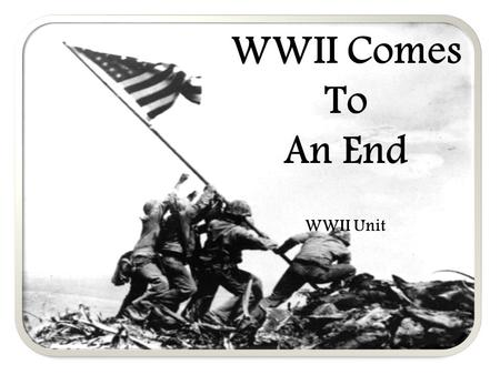WWII Comes To An End WWII Unit. The 3 rd Reich Collapses After D-Day, the Allies continued to work their way through France, liberating Paris by August.