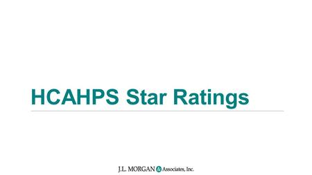 HCAHPS Star Ratings. Star Ratings Overview  As part of a new initiative to add five-star quality ratings to its Compare Web sites, the Centers for Medicare.