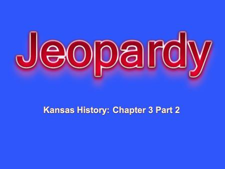 Early People Village Farmers Historic Tribes Nomadic vs. Sedentary Read Kansas 10 20 30 40 50.
