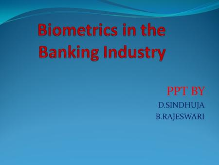 Biometrics in the Banking Industry