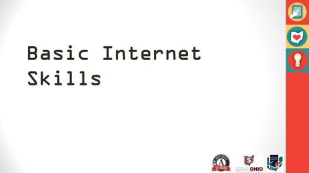 Basic Internet Skills. What is the internet? A large group of computers connected to one another Its purpose is to send information back and forth to.
