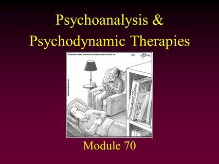 Psychoanalysis & Psychodynamic Therapies Module 70.