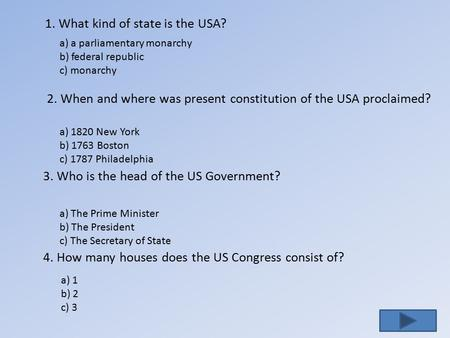 1. What kind of state is the USA?