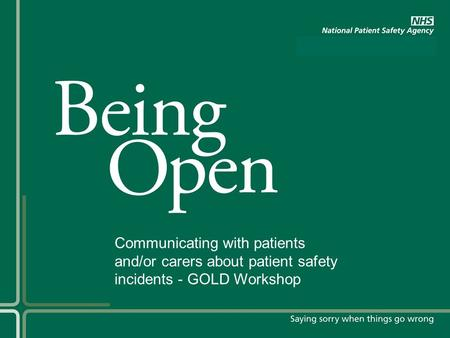 Communicating with patients and/or carers about patient safety incidents - GOLD Workshop.