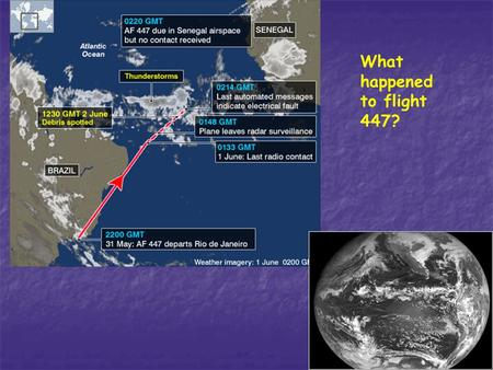 1 What happened to flight 447?. 2 3 A tale of two cities...