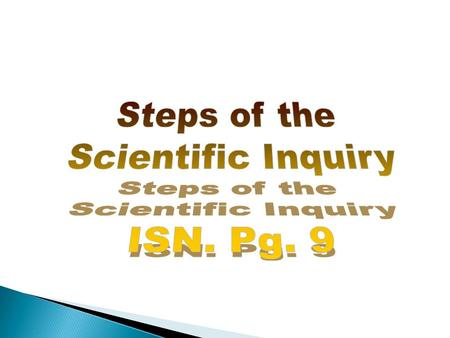Essential Question: What are the steps in the scientific inquiry?