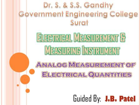 Guided By: J.B. Patel P ROGRESS C HART : Thermo - -couple Electrostatic Type Ammeter Electrostatic Type Voltmeter Rectifier Type VoltmeterElectrodynamic.