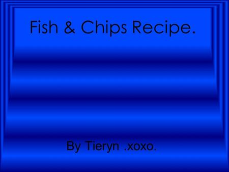 Fish & Chips Recipe. By Tieryn.xoxo.. Ingredients. 4 x fish fillets (any white flesh fish that has been trimmed and pinned) Plain flour Salt and Pepper.