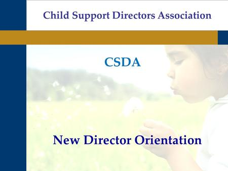 New Director Orientation Child Support Directors Association CSDA.