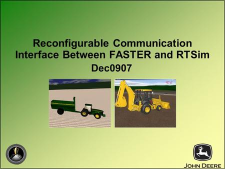 Reconfigurable Communication Interface Between FASTER and RTSim Dec0907.