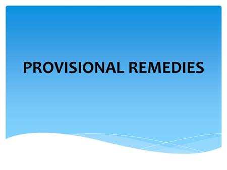 PROVISIONAL REMEDIES. 1. a.) Preliminary Attachment vs. Preliminary Injunction b.) Doctrine of prior or contemporaneous service of summons- how applied.