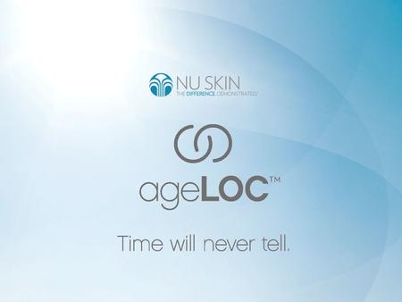 Have You Ever Wondered Why Some People Look Younger Than They Really Are? Nu Skin ® 's ageLOC ™ Technology Has the Answer.