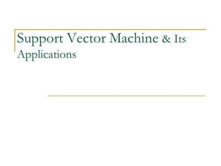 Support Vector Machine & Its Applications. Overview Intro. to Support Vector Machines (SVM) Properties of SVM Applications  Gene Expression Data Classification.