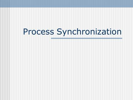Process Synchronization. Concurrency Definition: Two or more processes execute concurrently when they execute different activities on different devices.
